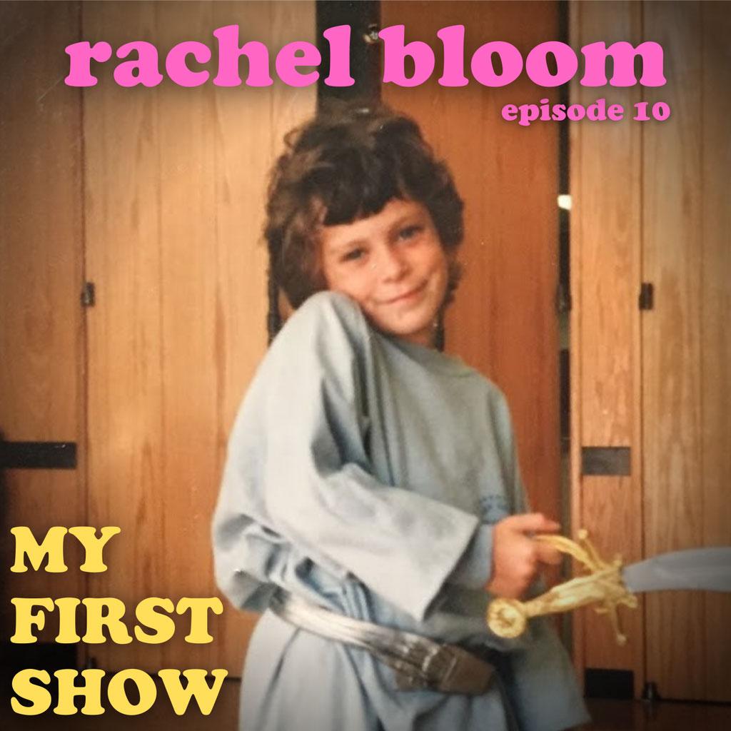 My First Show - Episode 10: Rachel Bloom