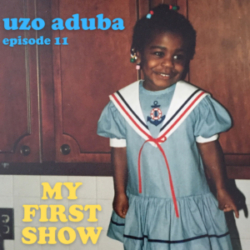 My First Show - Episode 11: Uzo Aduba