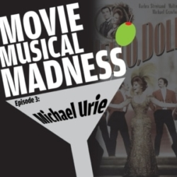 Movie Musical Madness - #3 - All Dolled Up, with Michael Urie