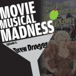 Movie Musical Madness - #5 - Y'All Come Back Now, Y'Hear? with Drew Droege