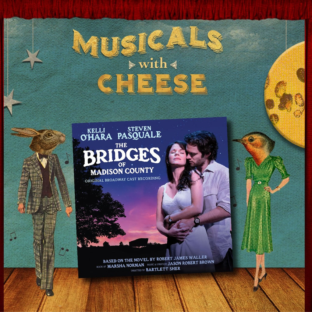"""Musicals with Cheese - #85: """"The Bridges of Madison County"""" (feat. Isabelle Custodio aka 'BeKindRewind')"""