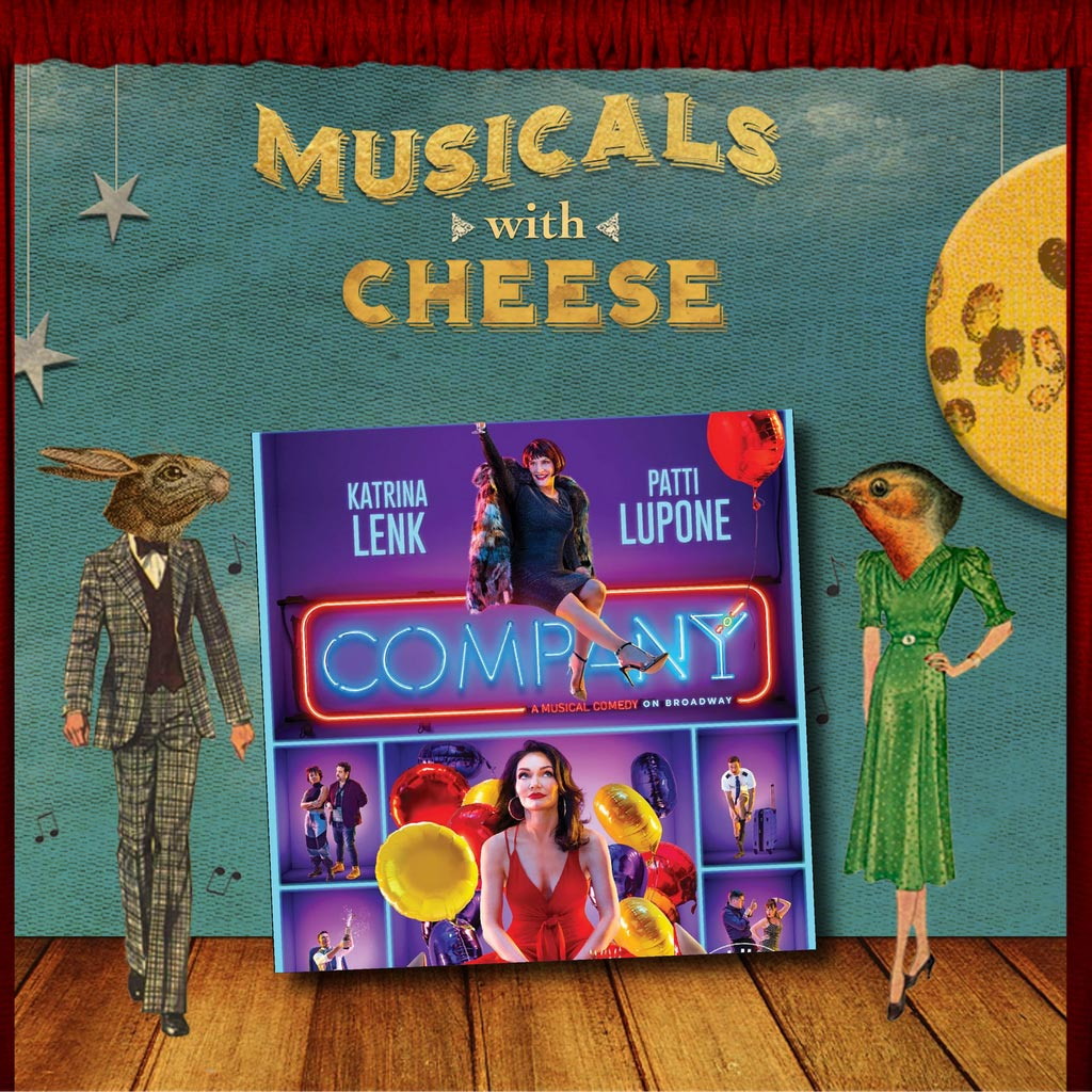 Musicals With Cheese Episode 86 Company, Patti LuPone