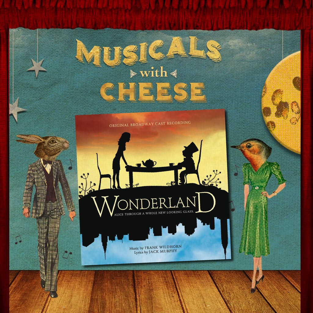 "Musicals With Cheese #88: ""Wonderland"""