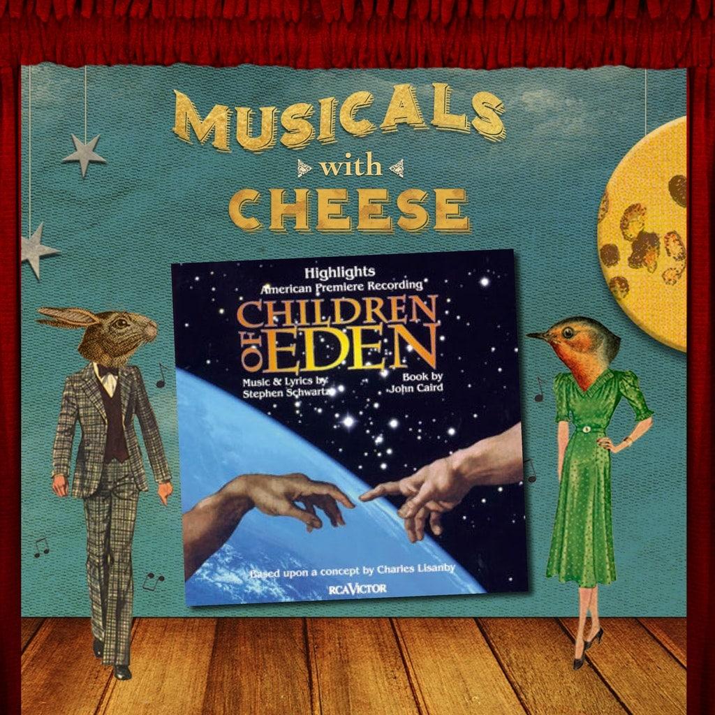 """Musicals With Cheese #89: """"Children of Eden"""""""