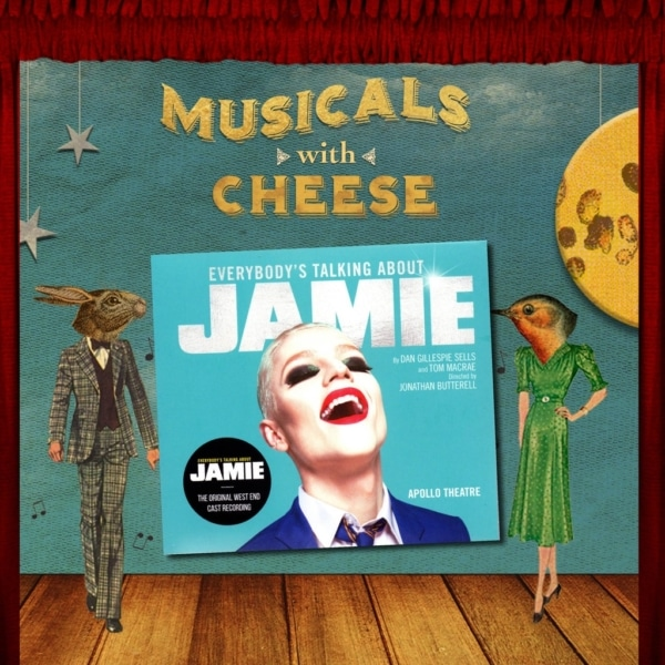 Musicals With Cheese - #94 Everybody's Talking About Jamie