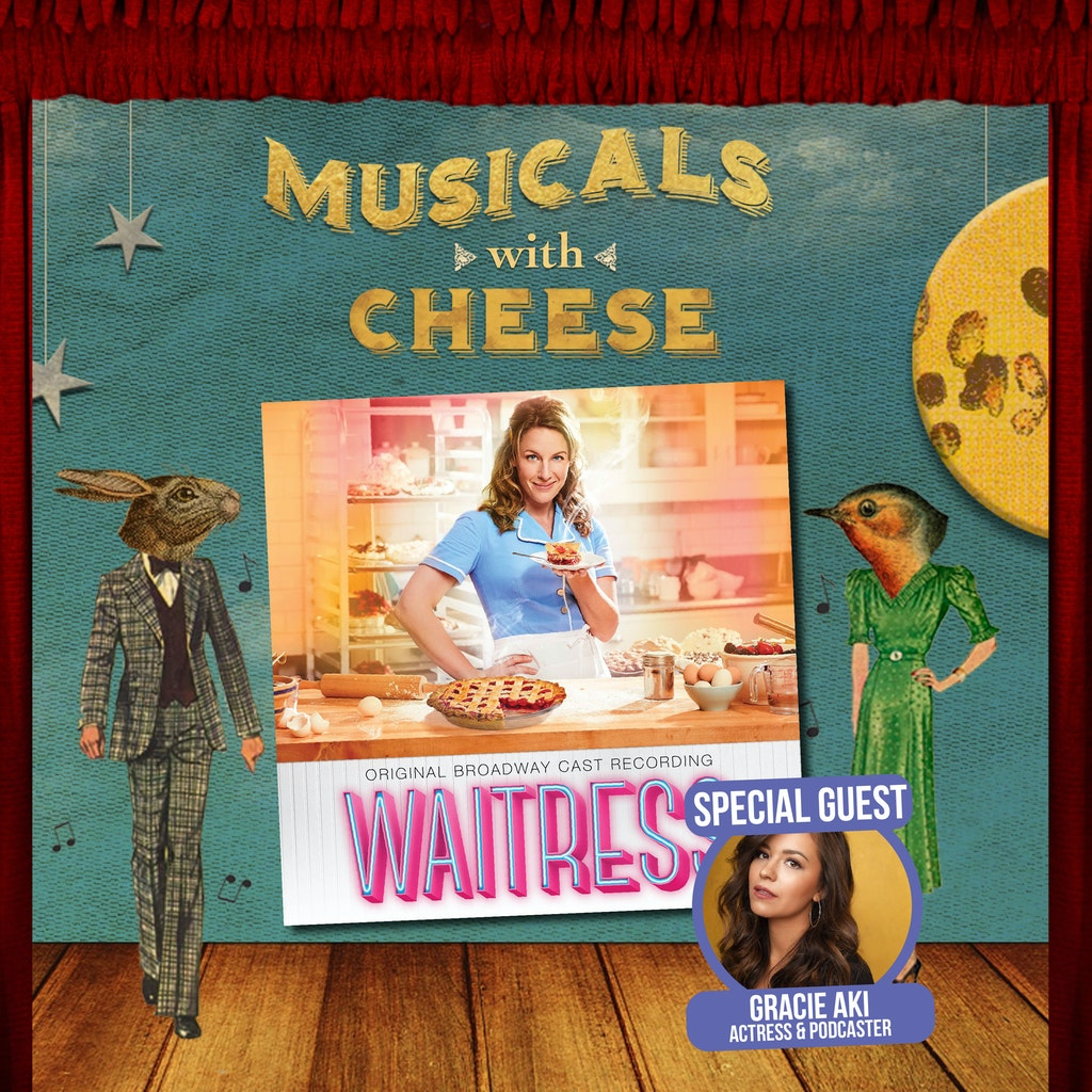 Musicals With Cheese - #97 Waitress (feat. Grace Aki)