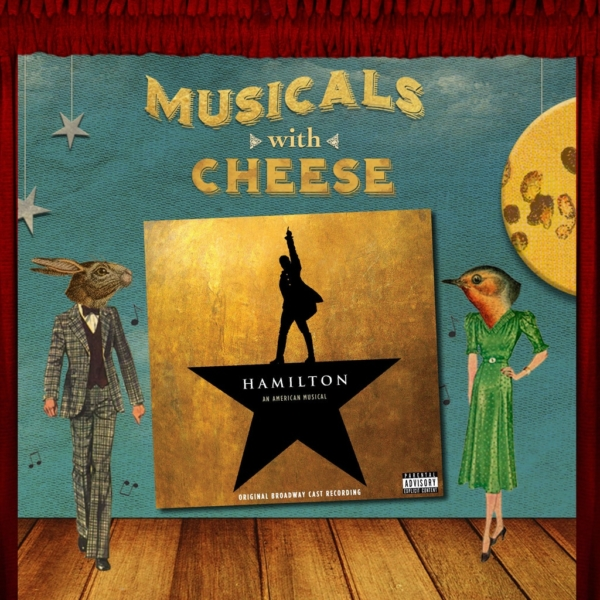 Musicals with Cheese - #100 Hamilton