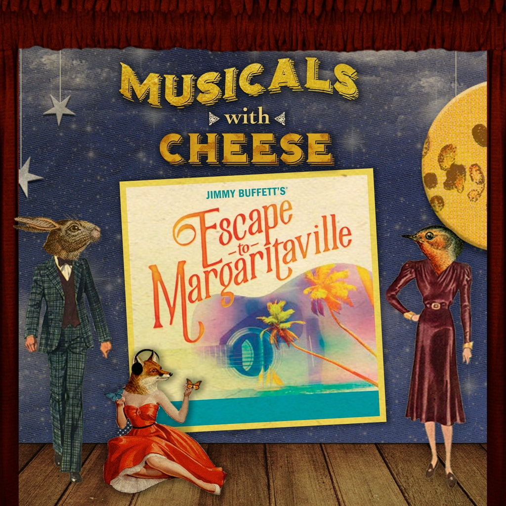 Musicals With Cheese Ep 102 Margaritaville