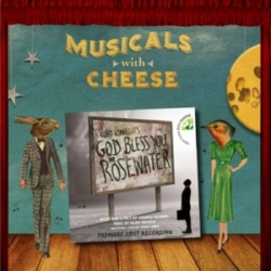 """Musicals with Cheese #81: """"God Bless You Mr. Rosewater"""" (feat. Sideways)"""