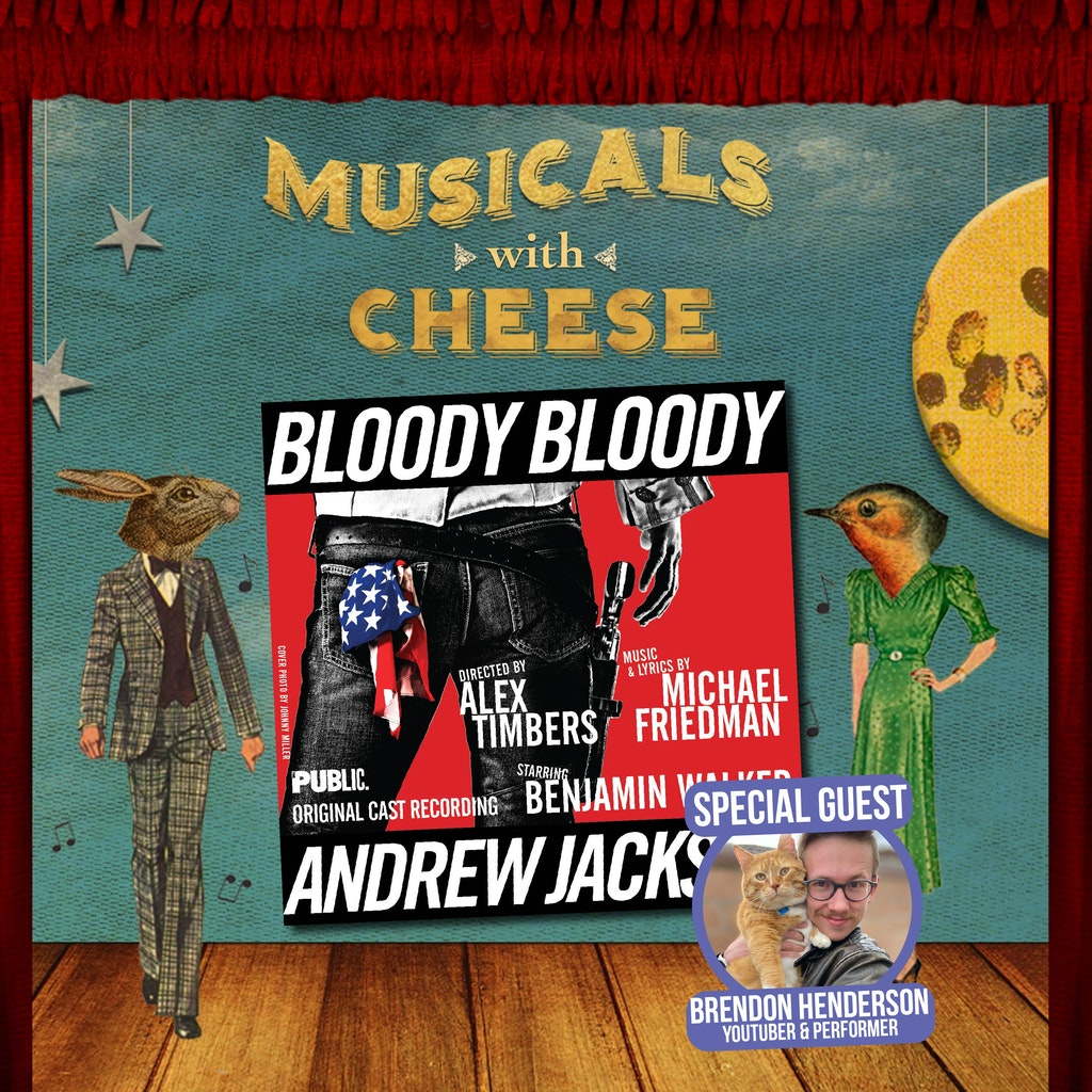 """Musicals With Cheese #91: """"Bloody Bloody Andrew Jackson"""""""