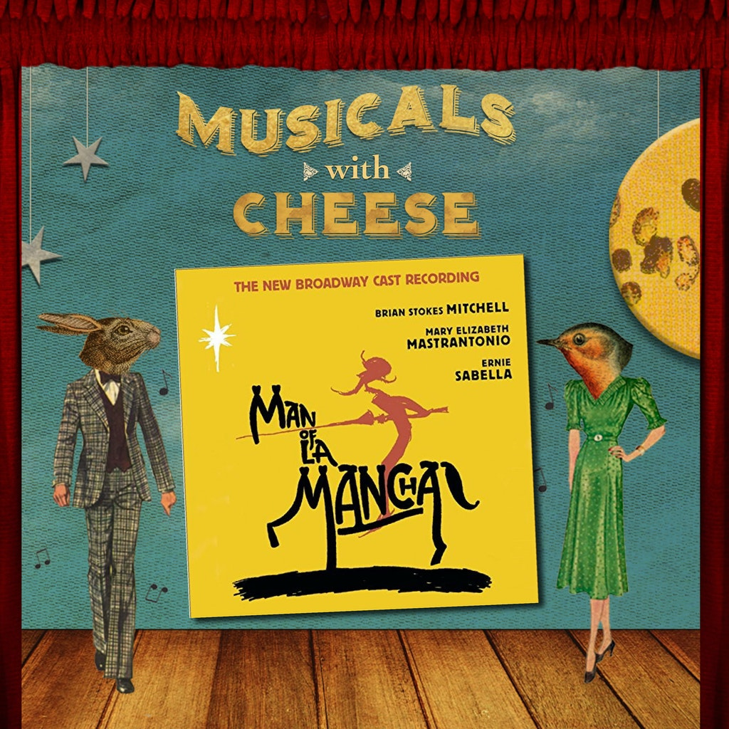 Musicals with Cheese - #99 Man of La Mancha