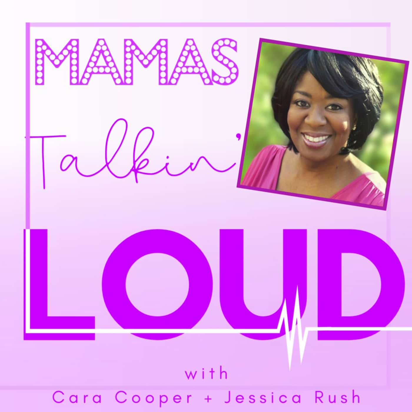 Mamas Talk Loud Episode 13 Natasha Yvette Williams
