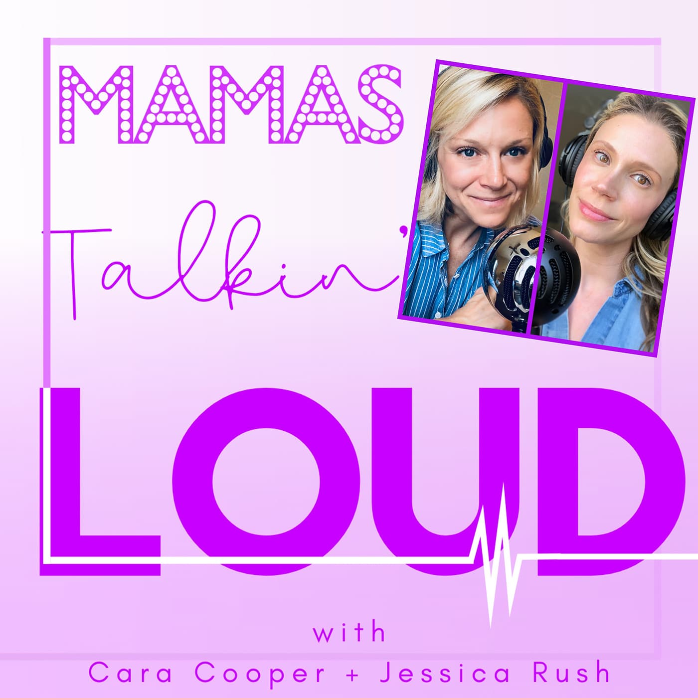 Mamas Talkin Loud #20 - Cara Cooper and Jessica Rush, In this Together, Apart