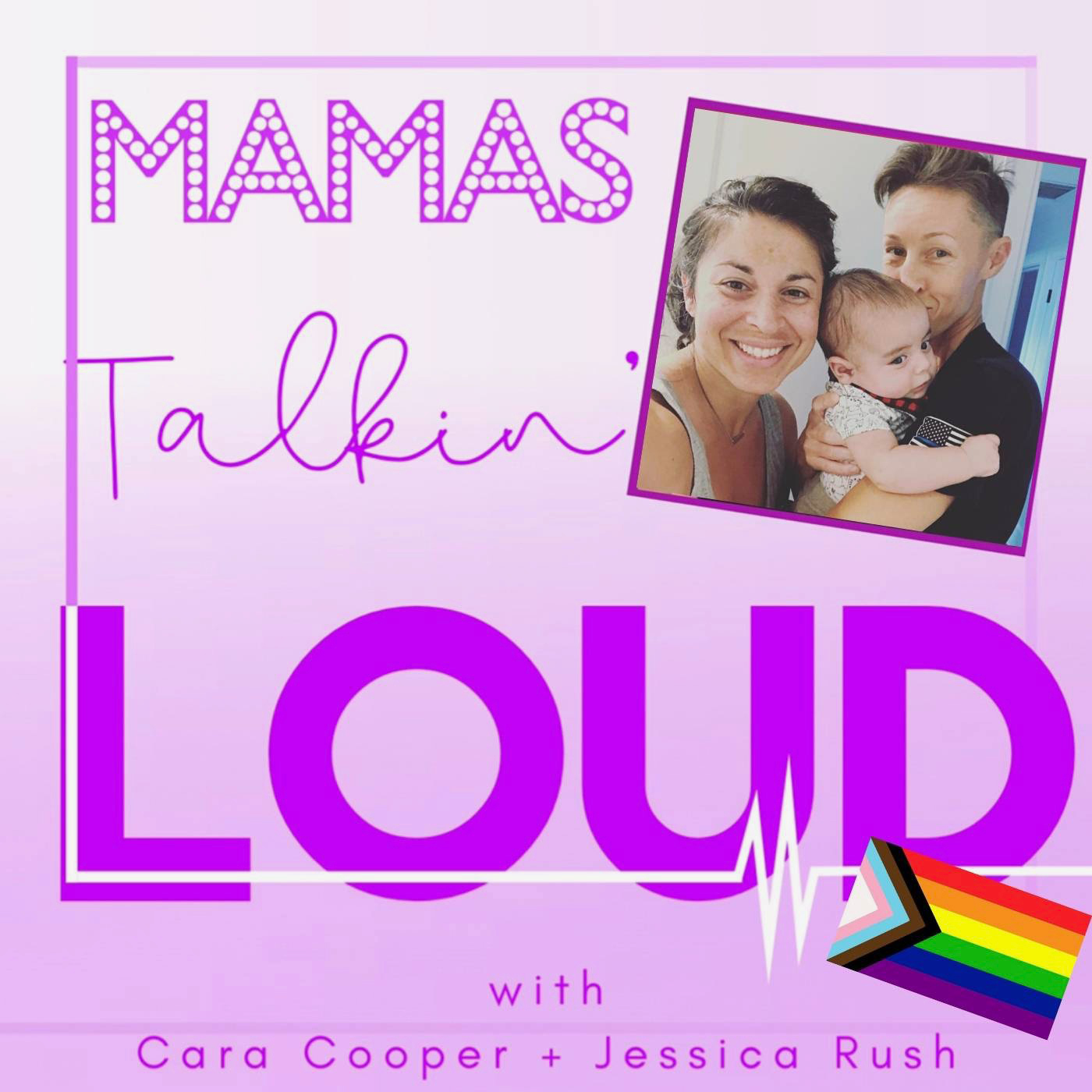 Mamas #32 - Stephanie Klemons and Colleen Quinn, Two Moms and a Baby