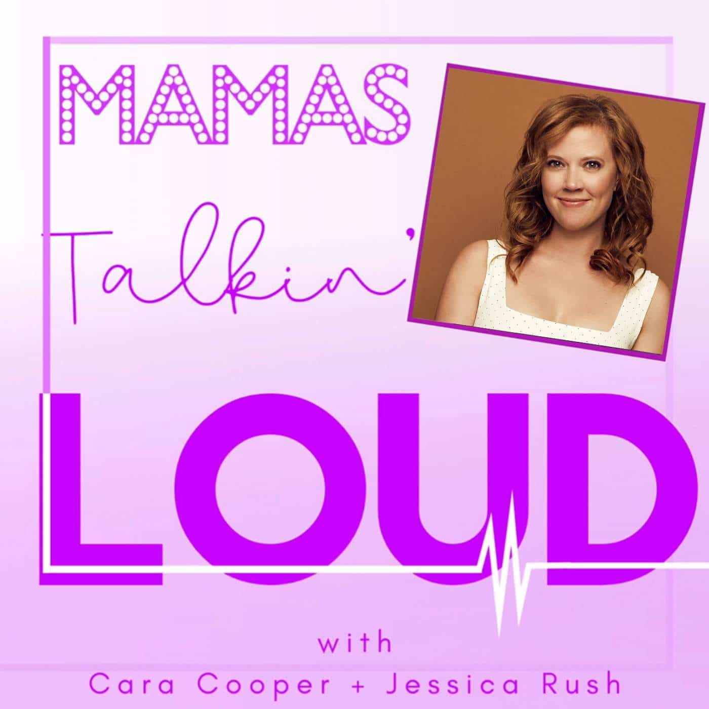 Mamas Talking Loud #27 - Patti Murin, One Day at a Time