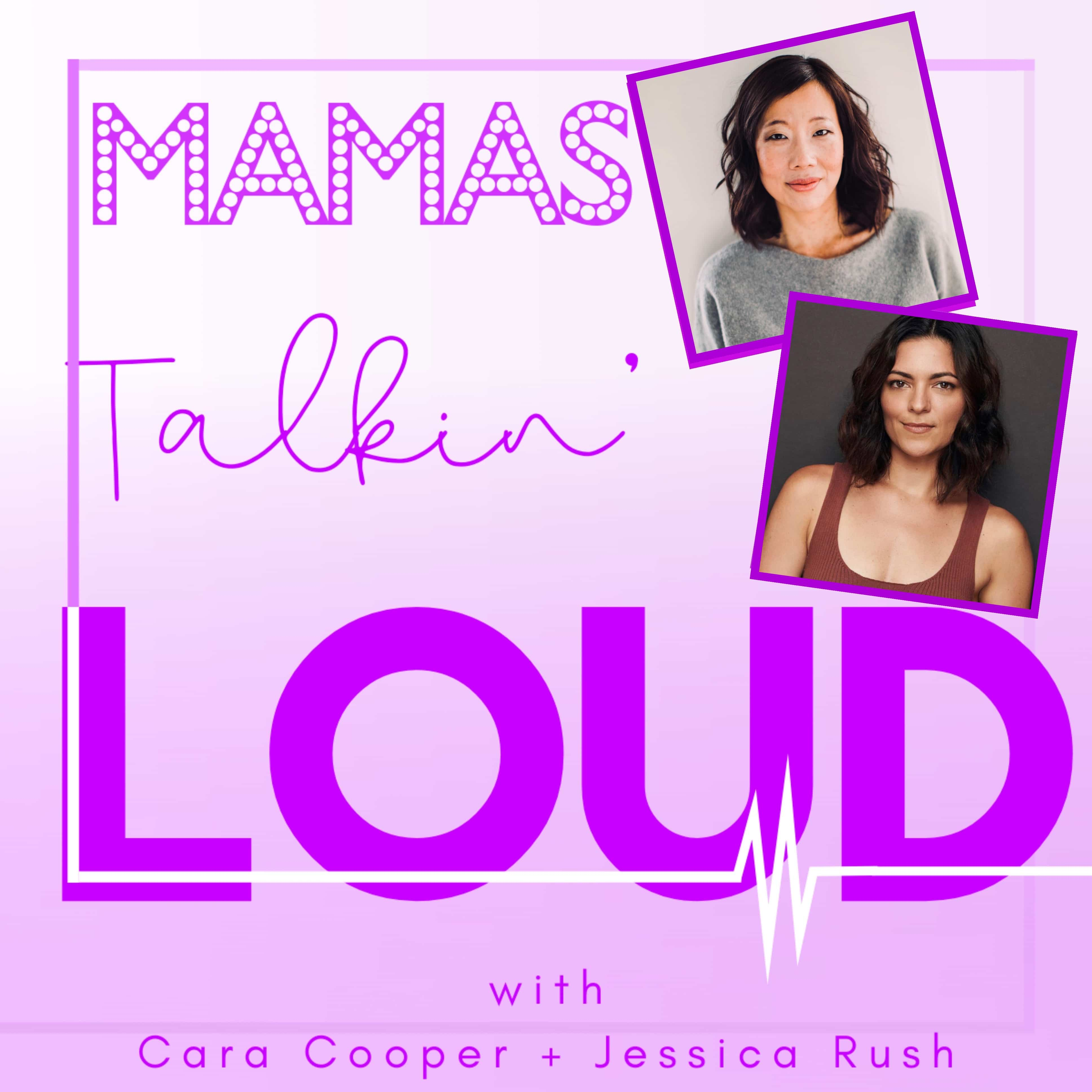 Mamas Talkin' Loud Episode 4 - Jennifer DiNoia and Pearl Sun, Mamas Standing By