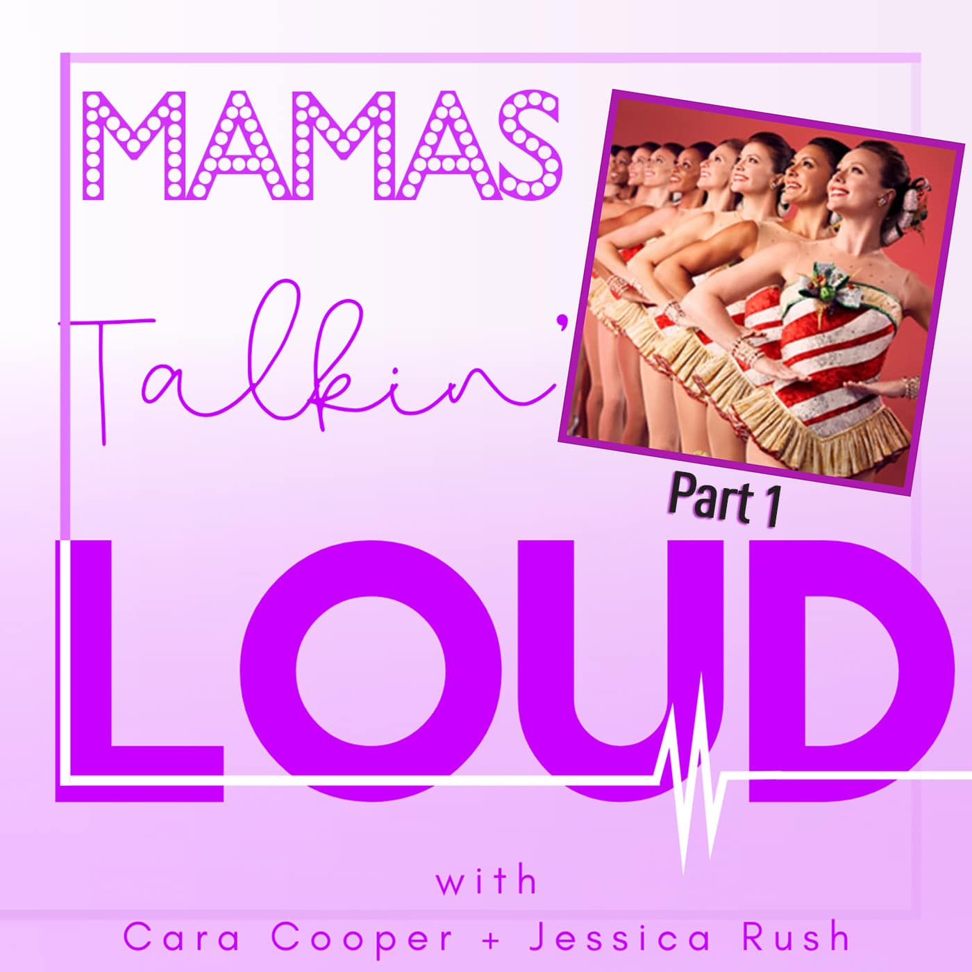 Mamas Talkin Loud Episode 5 High Kickin' Thru the Holidays with the Radio City Rockettes