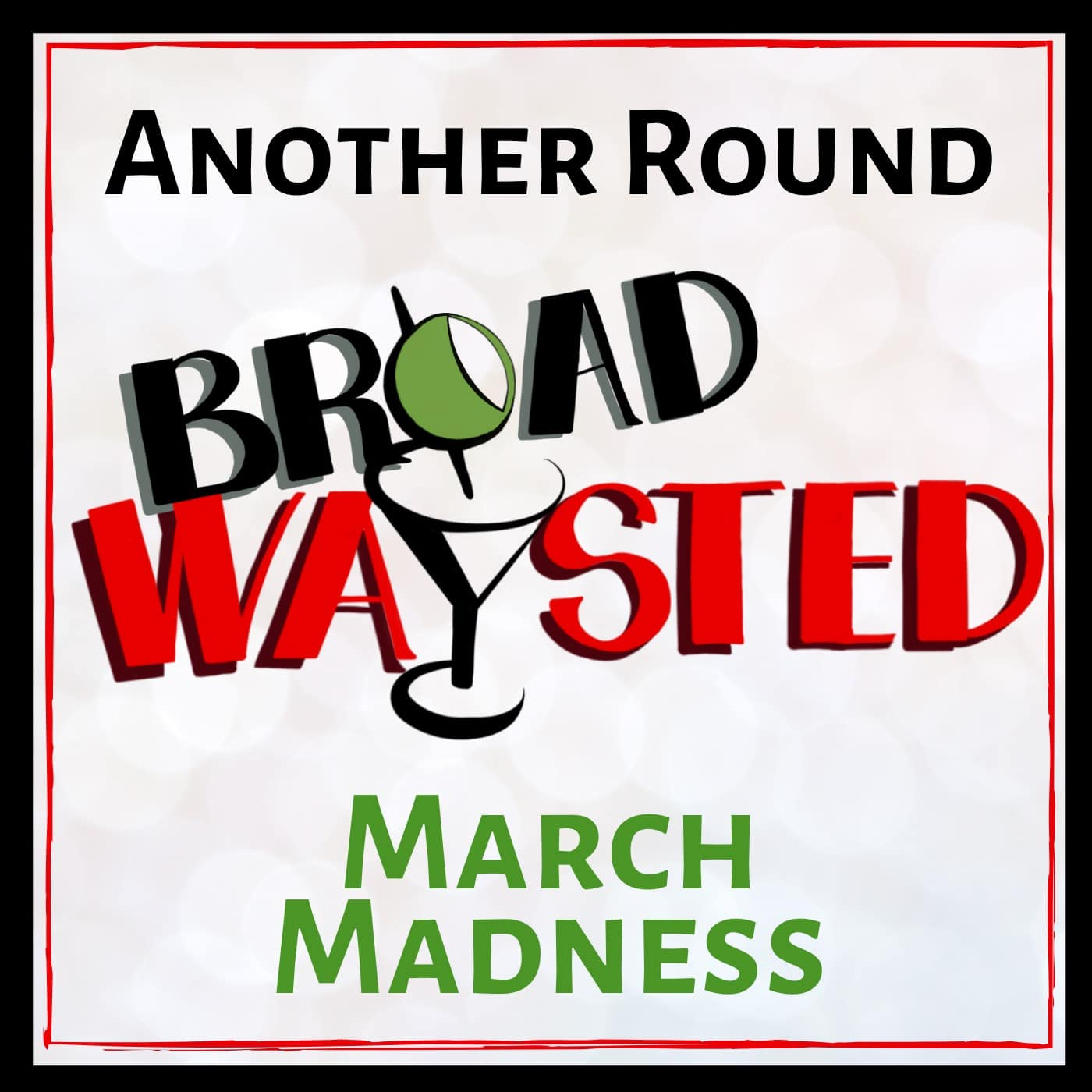 Broadwaysted Another Round March Madness 2020