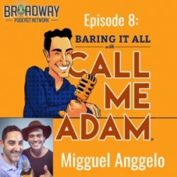 Baring It All With Call Me Adam Ep 8 Migguel Anggelo