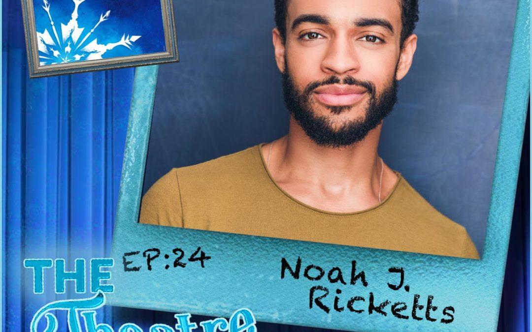 Ep24 – Noah J. Ricketts