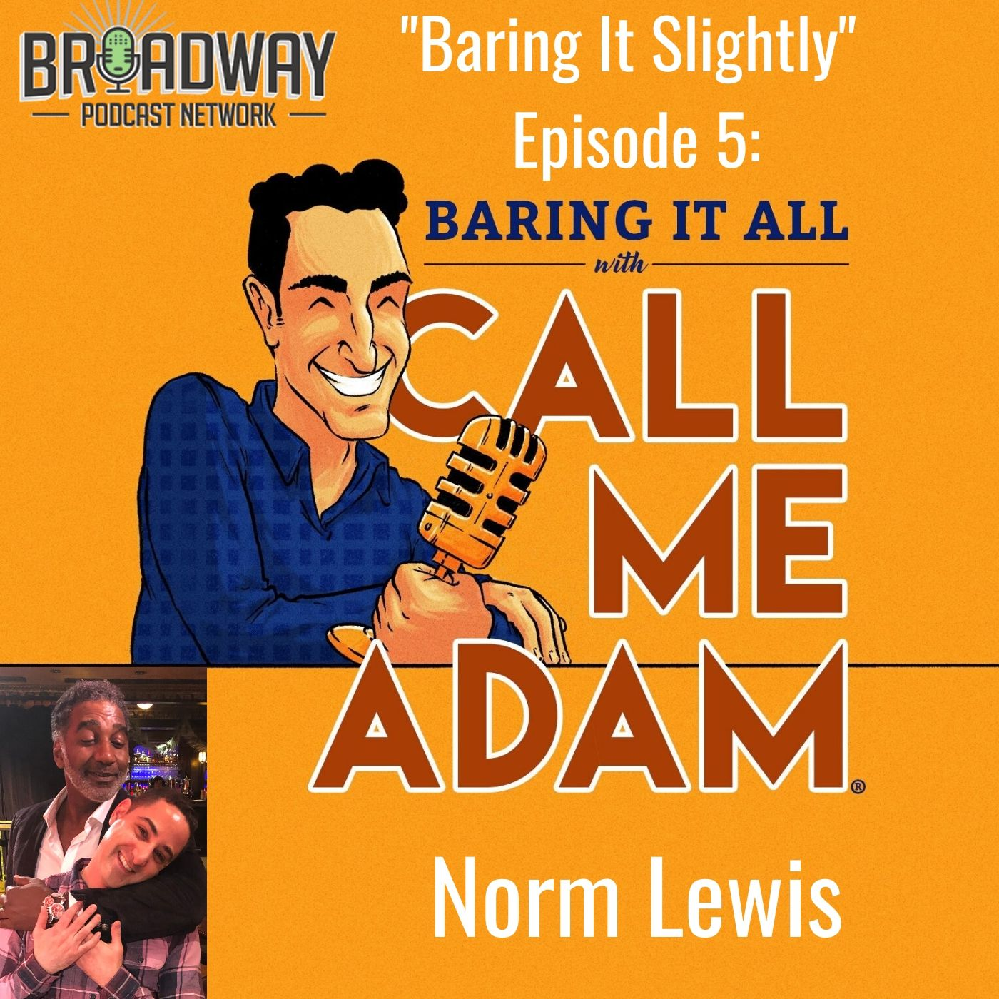 Baring It All With Call Me Adam Baring It Slighty Ep 5 Norm Lewis