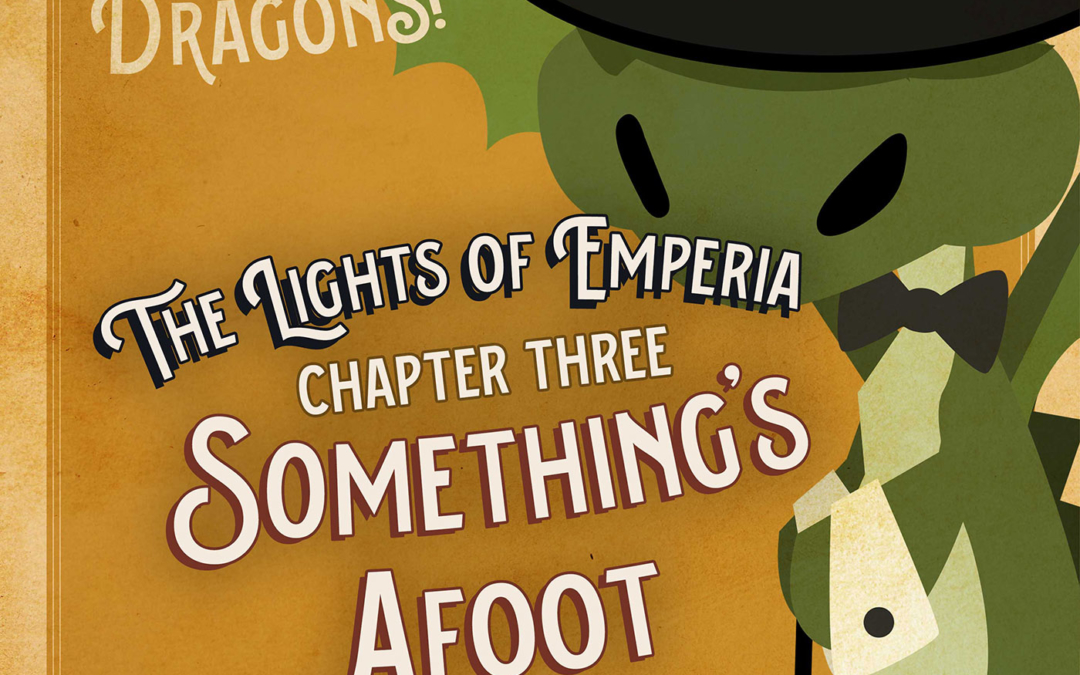 Ep. 3. The Lights of Emperia –Chapter Three: Something's Afoot