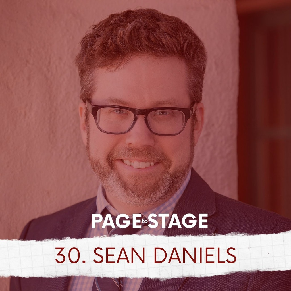 Page to Stage with Mary Dina - 30 - Sean Daniels, Artistic Director/Playwright/Director