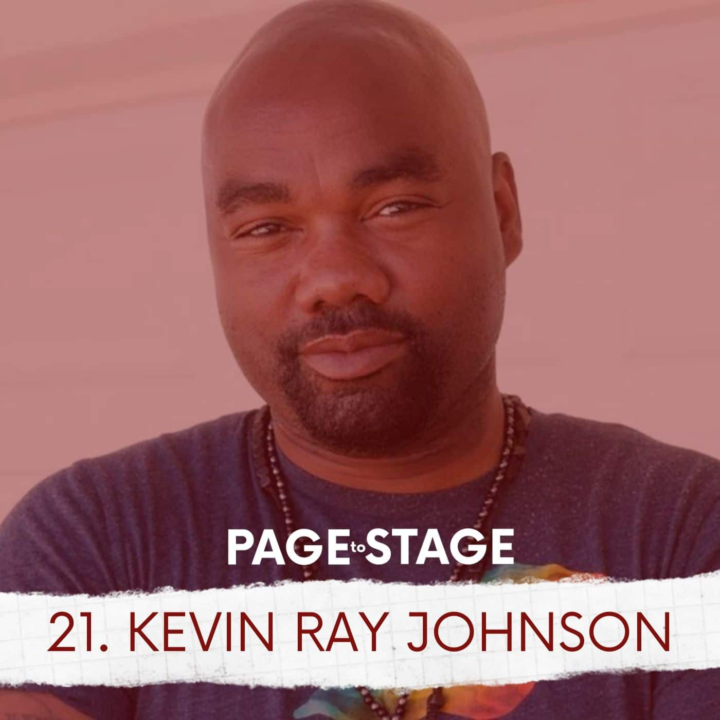 Page To Stage Episode 21 Kevin Ray Johnson