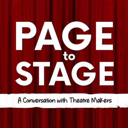 Page To Stage: A Conversation With Theatre Makers