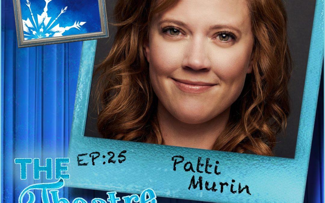 Ep25 – Patti Murin