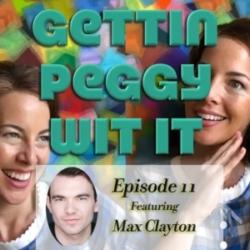 Gettin Peggy Wit It - #11 - Max Clayton: Rainbow Thigh