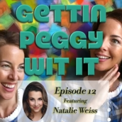 Gettin Peggy Wit It - #12 - Natalie Weiss: Summer Lobotomy
