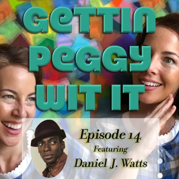 Gettin Peggy Wit It - #14 - Daniel J. Watts: MegaWatts