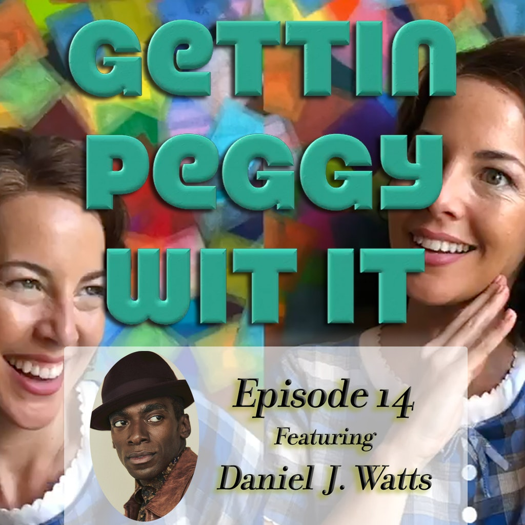 Gettin Peggy Wit It - #14 - Daniel J. Watts: MegaWatts