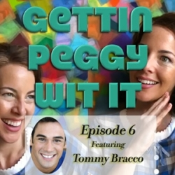 Getting Peggy Wit It #6 - Tommy Bracco: The Chosen Gay