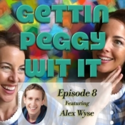 Gettin Peggy Wit It - #8 - Alex Wyse: The Decimation of the Spirit: A Fireside Chat with Alex Wyse