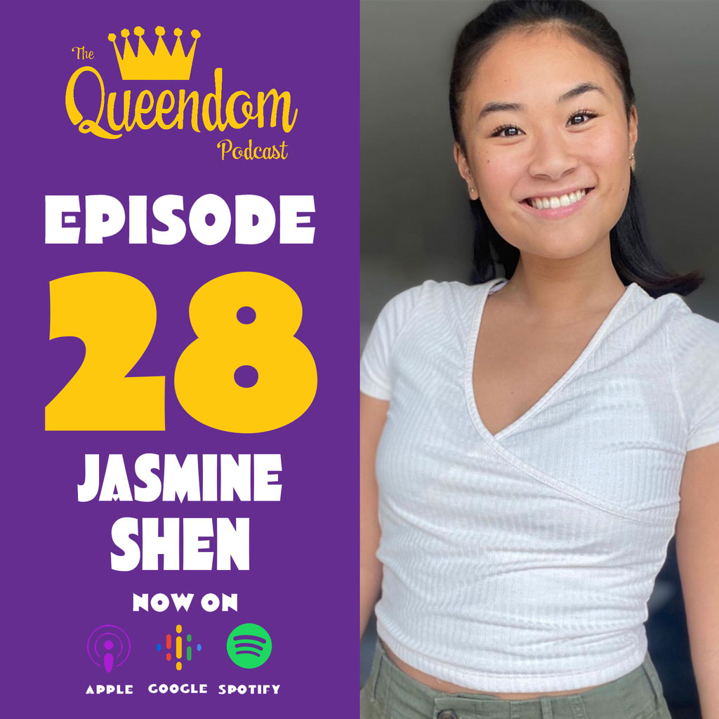 The Queendom Podcast - Episode 28 - Jasmine Shen