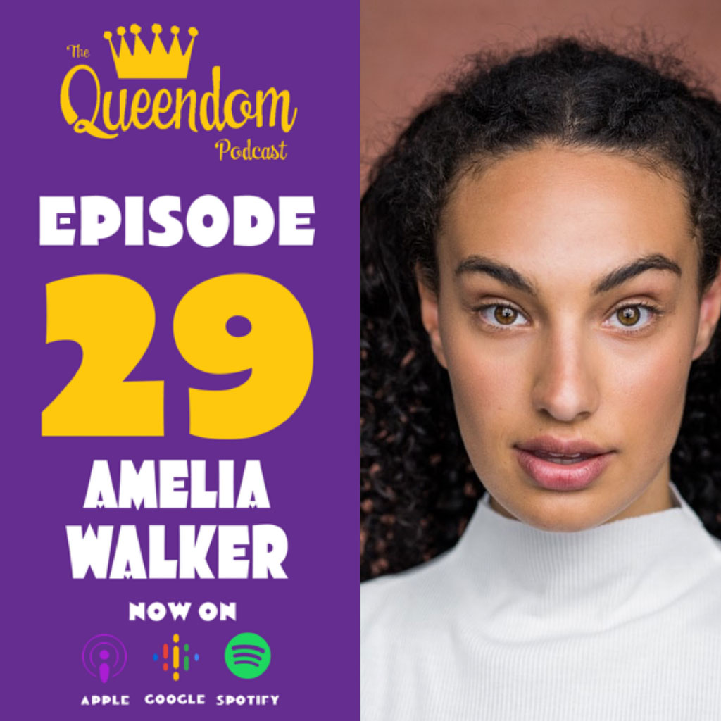 The Queendom Podcast - Episode 29 - Amelia Walker