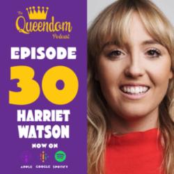 The Queendom Podcast - Episode 30 - Harriet Watson