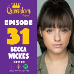 The Queendom Podcast - Episode 31 - Rebecca Wickes
