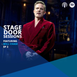Stage Door Sessions Podcast EP02 WILL CHASE