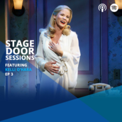 Stage Door Sessions Podcast EP03 KELLI O'HARA