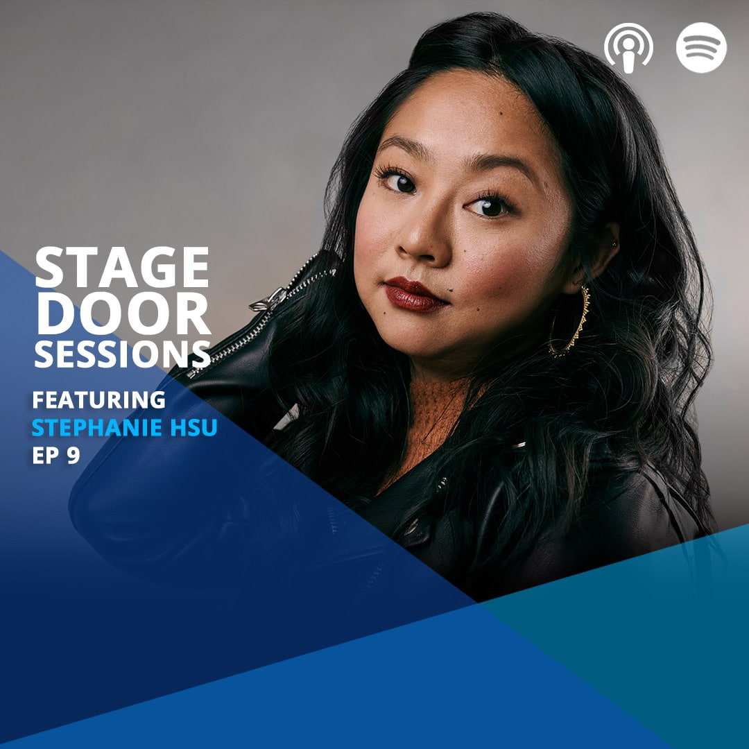 Stage Door Sessions Podcast EP09 Stephanie Hsu