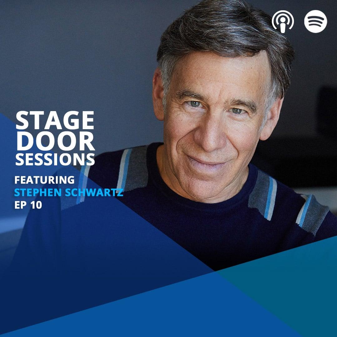 Stage Door Sessions Podcast EP10 Stephen Schwartz