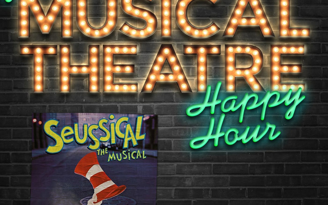 Happy Hour #74: Horton Hears a Podcast – 'Seussical the Musical'