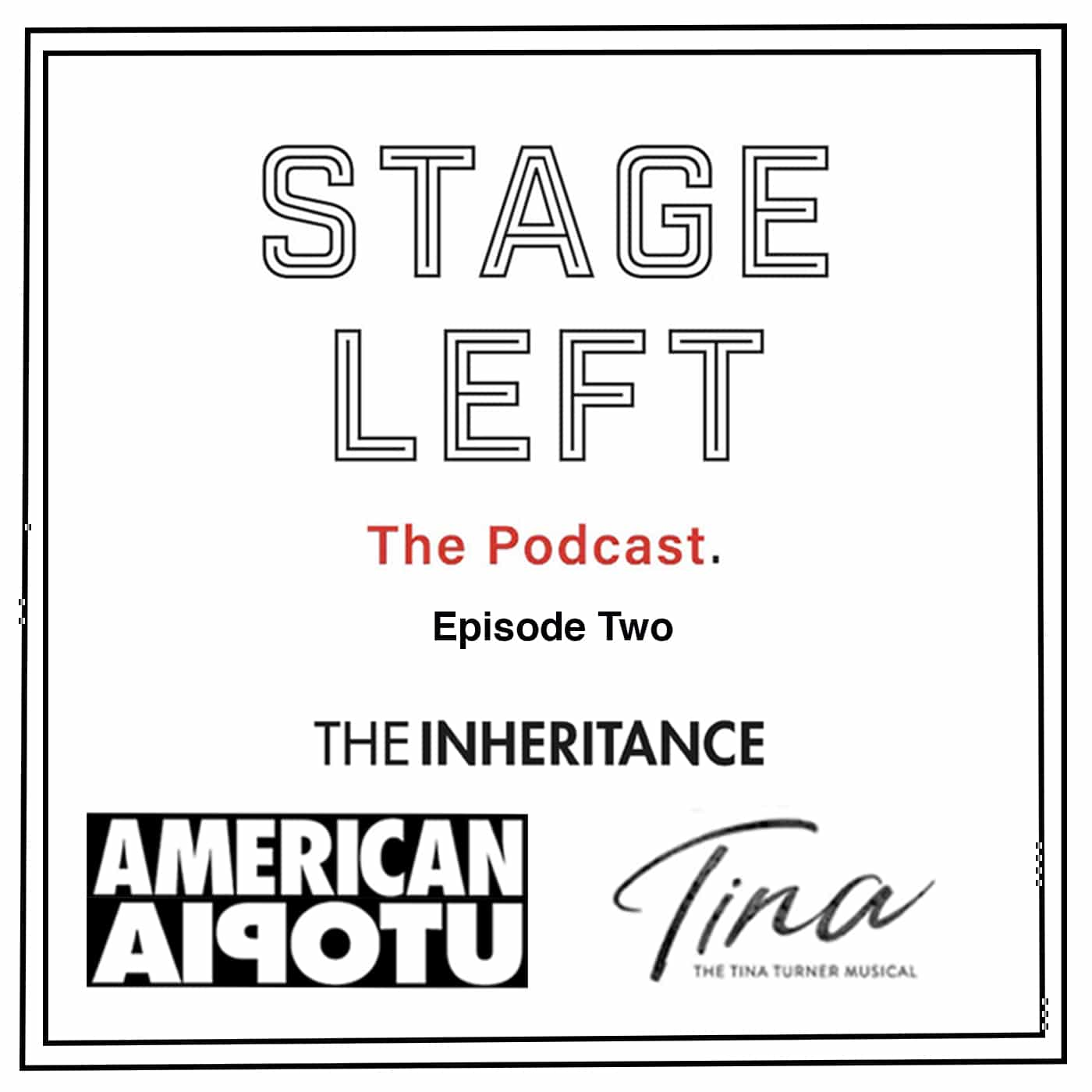 Stage Left Episode 2: Tina: The Tina Turner Musical, American Utopia, and The Inheritance