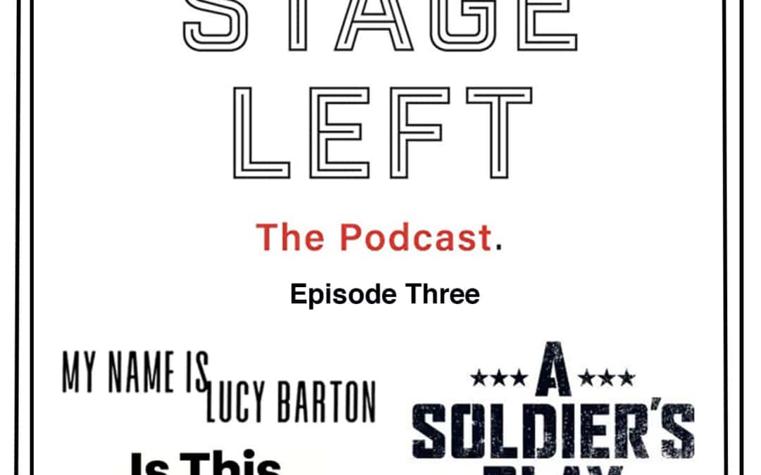 Episode 3: My Name Is Lucy Barton, Is This A Room, and A Soldier's Play