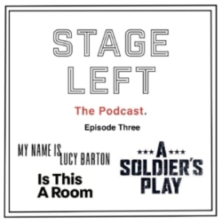 Stage Left Podcast Episode 3, Is This a Room, A Soldier's Play