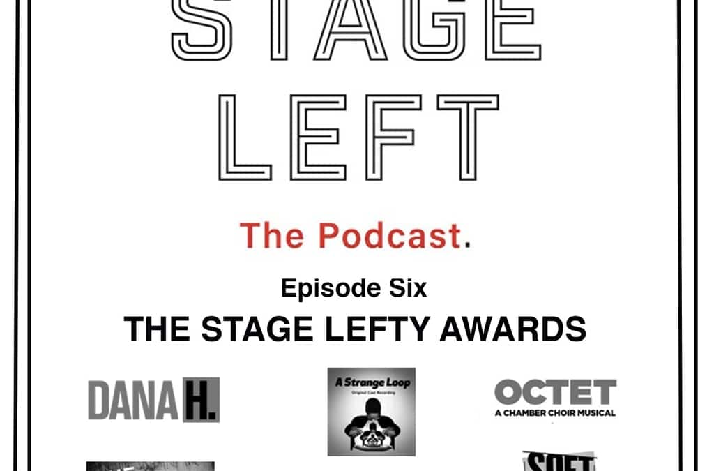 Episode 6: The Stage Lefty Awards