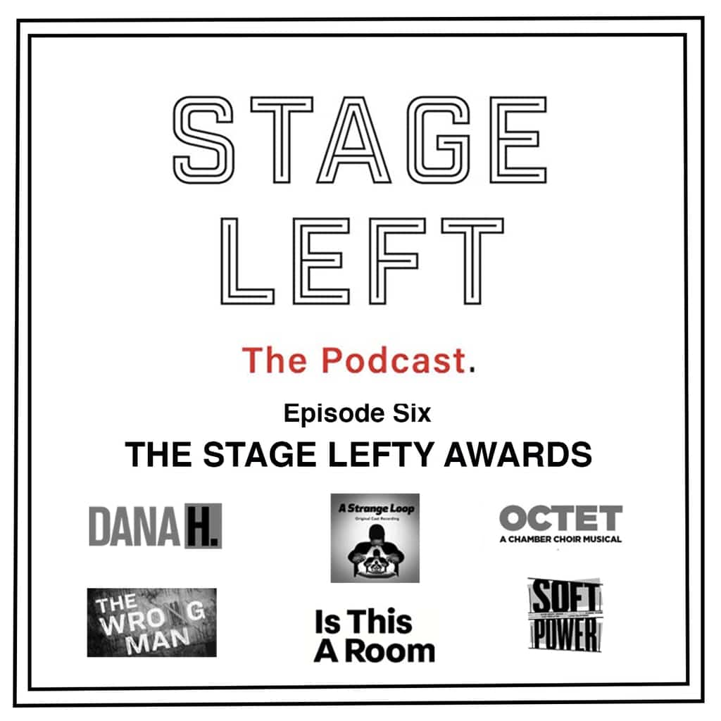 Stage Left Podcast Episode 6: The Stage Lefty Awards